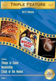Sci-Fi Classics Triple Feature, Vol. 1 (Things to Come / Rocketship / Crash of the Moons)