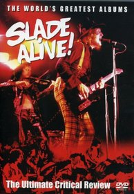 Slade Alive: The Ultimate Critical Review