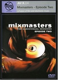 Moonshine Movies Presents AV:X.04 - Mixmasters, Episode Two
