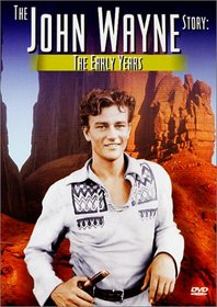 The John Wayne Story - The Early Years