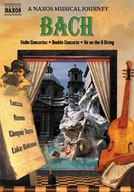 Bach Violin Concertos - A Naxos Musical Journey
