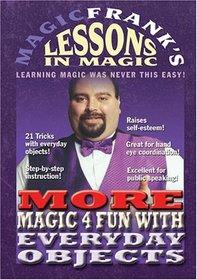 MAGICFRANK'S Lessons In Magic - The MORE MAGIC 4 FUN