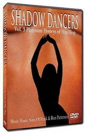 Shadow Dancers Vol 3. Platinum Honeys of Hip Hop