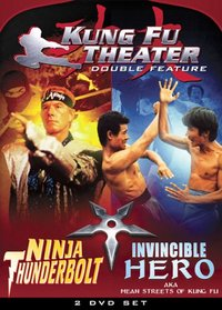 Kung Fu Theater: Ninja Thunderbolt/Invincible Hero