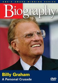 Biography - Billy Graham: A Personal Crusade