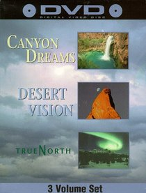 Canyon Dreams / Desert True / True North