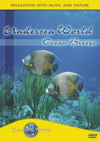 Visions of Nature: Undersea World/Ocean Breeze