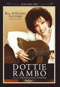 Bill & Gloria Gaither Present...Dottie Rambo With Her Homecoming Friends