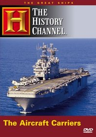 The Great Ships - The Aircraft Carriers (History Channel)