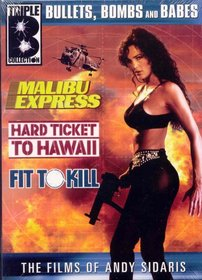 Andy Sidaris Box Set Vol. 1: Malibu Express/Hard Ticket to Hawaii/Fit to Kill