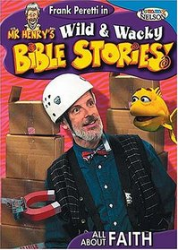 Mr.Henry's Wild and Wacky Bible Stories - All About Faith