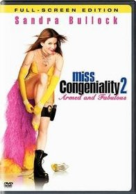 Miss Congeniality 2 - Armed and Fabulous (Full Screen Edition)