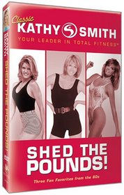 Classic Kathy Smith - Shed the Pounds!