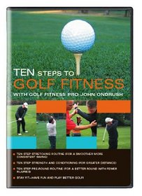 Ten Steps to Golf Fitness With Golf Pro John Ondru