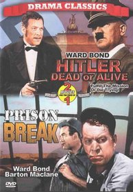 Hitler Dead or Alive/ Prison Break