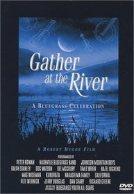Gather at the River - A Bluegrass Celebration