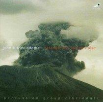 John Luthe Adams: Strange and Sacred Noise
