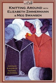Knitting Around with Elizabeth Zimmermann and Meg Swansen