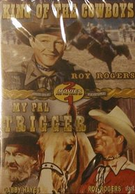 King Of The Cowboys / My Pal Trigger