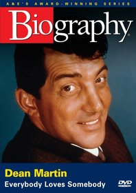 Biography - Dean Martin: Everybody Loves Somebody
