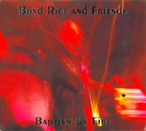 Boyd Rice and Friends: Baptism By Fire