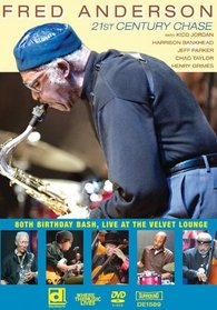 Fred Anderson 80th Birthday Bash: Live At The Velvet Lounge