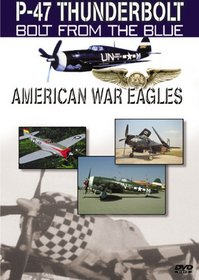 American War Eagles: P-47 Thunderbolt - Bolt From the Blue