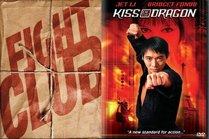 Fight Club/Kiss of the Dragon