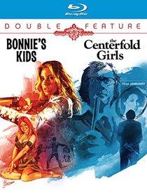 Bonnie's Kids / Centerfold Girls [Blu-ray]