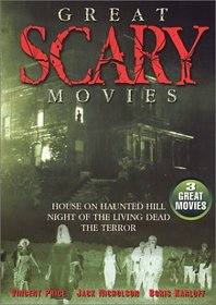 Great Scary Movies (The Terror / House On Haunted Hill / Night Of The Living Dead)