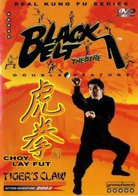 Black Belt Theatre: Choy Lay Fut/Tiger's Claw