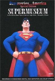 Discoveries...America Special Edition, SuperMuseum