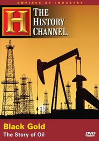Empires of Industry - Black Gold: The Story of Oil (History Channel)