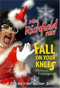 Misss Richfield 1981: Fall on Your Knees Christmas Extravaganza (2005)