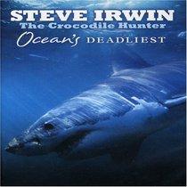 Steve Irwin: Ocean's Deadliest