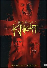 Forever Knight - The Trilogy, Part 2 (1994 - 1995)