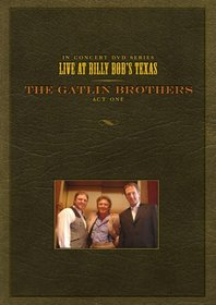 Live at Billy Bob's Texas: The Gatlin Brothers - Act One