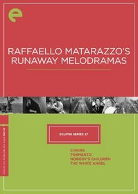 Eclipse Series 27: Raffaello Matarazzo's Runaway Melodramas - The Criterion Collection (Chains / Tormento / Nobody's Children / The White Angel)