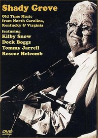 Shady Grove Old Time Music from North Carolina, Kentucky and Virginia