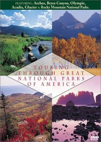 Touring Through Great National Parks: Volume One