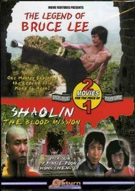 The Legend Of Bruce Lee / Shaolin The Blood Mission