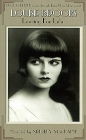 Louise Brooks - Looking for Lulu