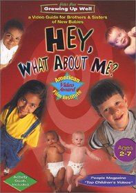 Hey, What About Me? A Kid's Video Guide for Brothers & Sisters of New Babies
