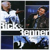 Rick and Renner: E Voce... Ao Vivo