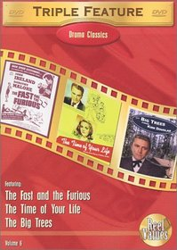 Drama Classics Triple Feature, Vol. 6 (The Fast and the Furious (1954) / The Big Trees / Time of Your Life)