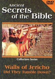 Ancient Secrets of the Bible: Walls of Jericho - Did They Tumble Down?
