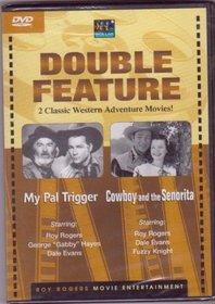 My Pal Tigger / Cowboy And The Senorita