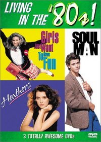 Living in the '80s (Heathers / Soul Man / Girls Just Want to Have Fun)
