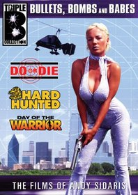 Andy Sidaris Box Set Vol. 4: Do or Die/Hard Hunted/ Day of the Warrior