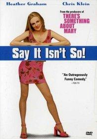 Say it Isn't So!